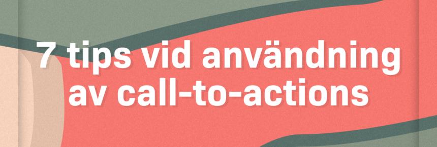7 tips för en grym call-to-action